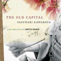 The Old Capital by Yasunari Kawabata