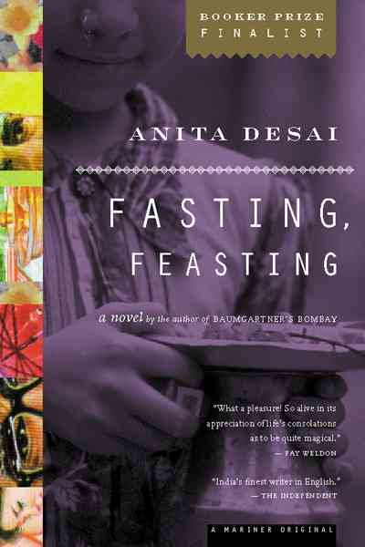anita desai fasting feasting themes Fasting, feasting chapter v grapples  so the chapter begins with anita desai's novel fasting, feasting  reveals that desai projects the themes like gender.