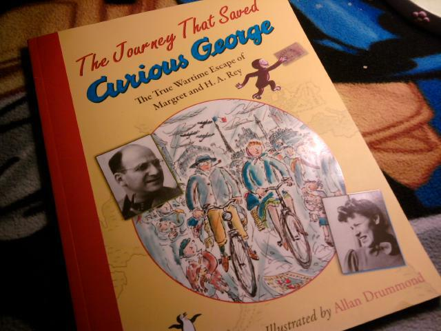 The Journey That Saved Curious George: The True Wartime Escape of Margret and H. A. Rey, written by Louise Borden and illustrated by Allan Drummond