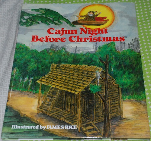 cajun night before christmas by trosclair and illustrated by james rice i bought this while i was in new orleans a month ago