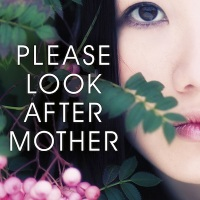 Mothers are People too: Thoughts on Kyung-Sook Shin's Please Look after Mother