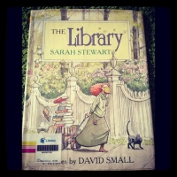 The Library by Sarah Stewart and Pictures by David Small