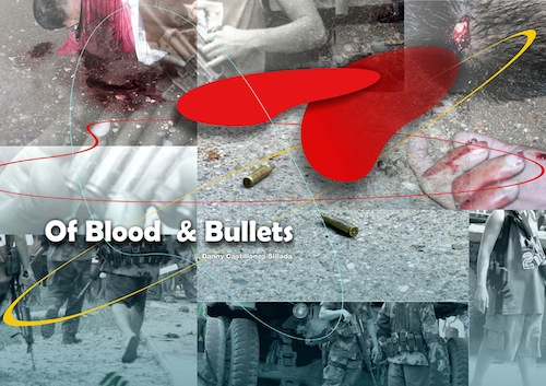 A.2 Of Blood and Bullets, 2012, photo collage by Danny C. Sillada