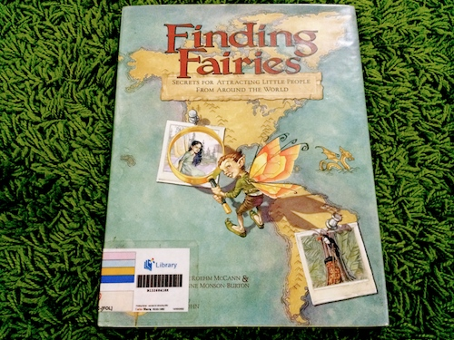 http://gatheringbooks.wordpress.com/2013/12/18/how-to-find-fairies-anywhere-in-the-world/