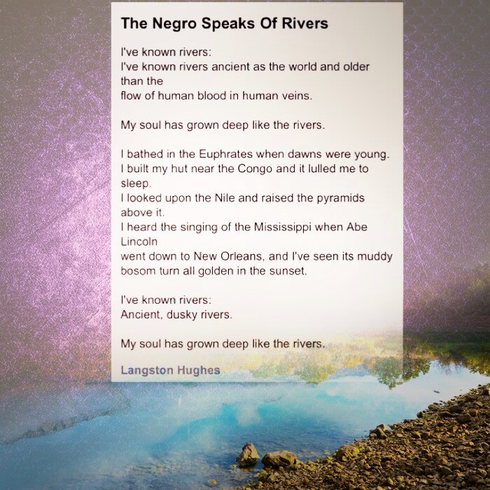 "a review of langston hughes poem the negro speaks rivers In ""the negro speaks of rivers"" by langston hughes,  ""the negro speaks of rivers"" in this poem, hughes invokes the technique and  in an early review of ."