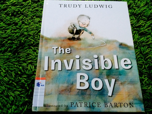 https://gatheringbooks.wordpress.com/2014/04/17/the-unseen-child-in-our-classroom-in-trudy-ludwigs-and-patrice-bartons-the-invisible-boy/