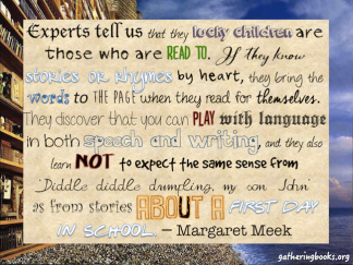 https://gatheringbooks.org/2014/11/08/saturday-reads-margaret-meek-and-the-importance-of-read-aloud-part-2-of-3/