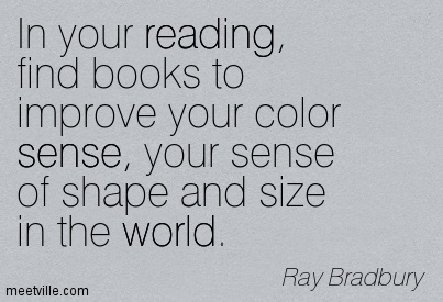 Quotation-Ray-Bradbury-world-reading-sense-Meetville-Quotes-191199