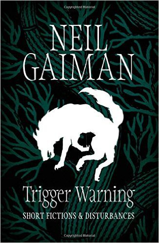 https://gatheringbooks.org/2015/12/19/saturday-reads-mysterious-disturbances-in-short-fiction-in-neil-gaimans-trigger-warning/
