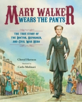 https://gatheringbooks.org/2016/03/16/nonfiction-wednesday-limitless-the-awe-inspiring-life-of-mary-edwards-walker-in-mary-walker-wears-the-pants-by-cheryl-harness-and-carlo-molinari/