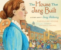 https://gatheringbooks.org/2016/08/31/nonfiction-wednesday-pushing-boundaries-the-inspiring-story-of-jane-addams-in-the-house-that-jane-built/