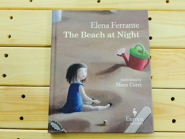 Europa Editions Picturebooks Part Two Of Two In Elena Ferrante S The Beach At Night Gathering Books