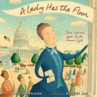 """[Nonfiction Wednesday] Bold, Determined, and Strong: The Story of Belva Lockwood in """"A Lady Has the Floor"""""""